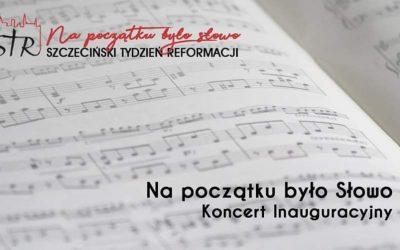 Szczeciński Tydzień Reformacji 2019. Koncert inauguracyjny