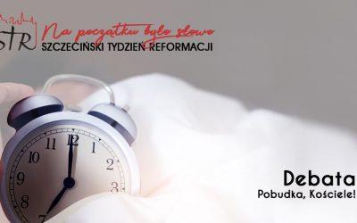 """Szczeciński Tydzień Reformacji 2019. Debata """"Pobudka, Kościele!"""""""