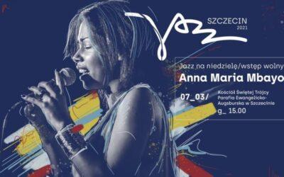 Szczecin Jazz 2021: Anna Maria Mbayo u ewangelików na Łasztowni