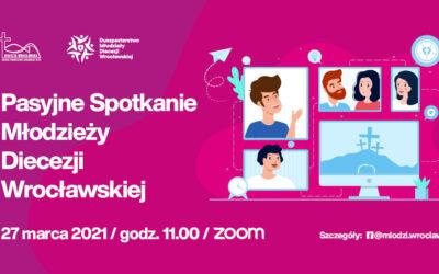 Pasyjne Spotkanie Młodzieży Diecezji Wrocławskiej
