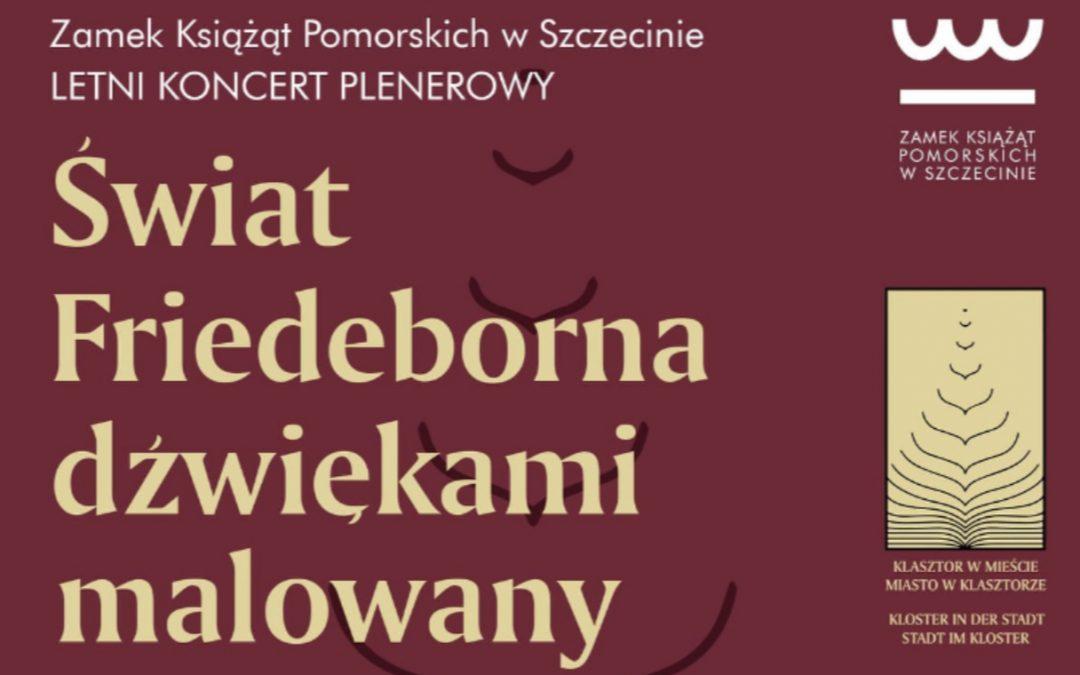 Świat Friedeborna dźwiękami malowany – koncert na Zamku